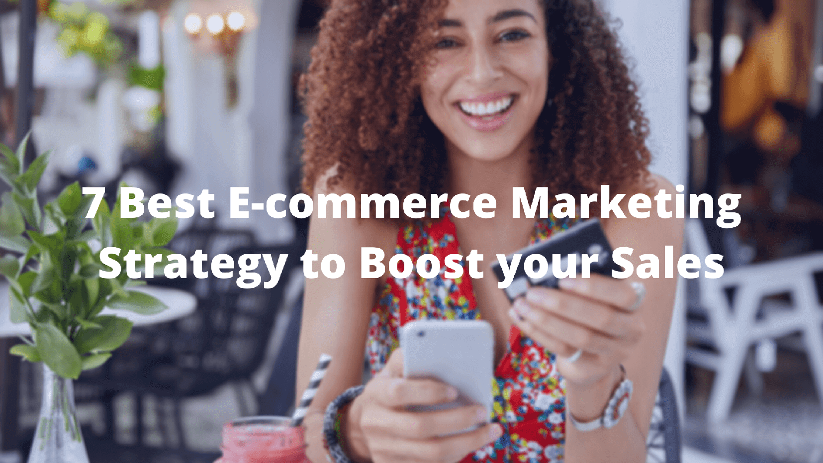7 Best E-commerce Marketing Strategy to Boost your Sales