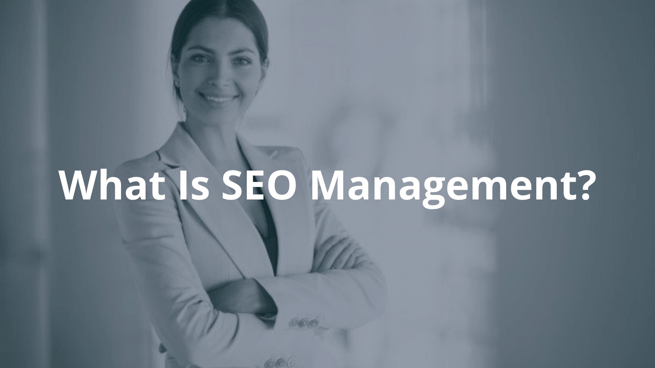 What Is SEO Management?