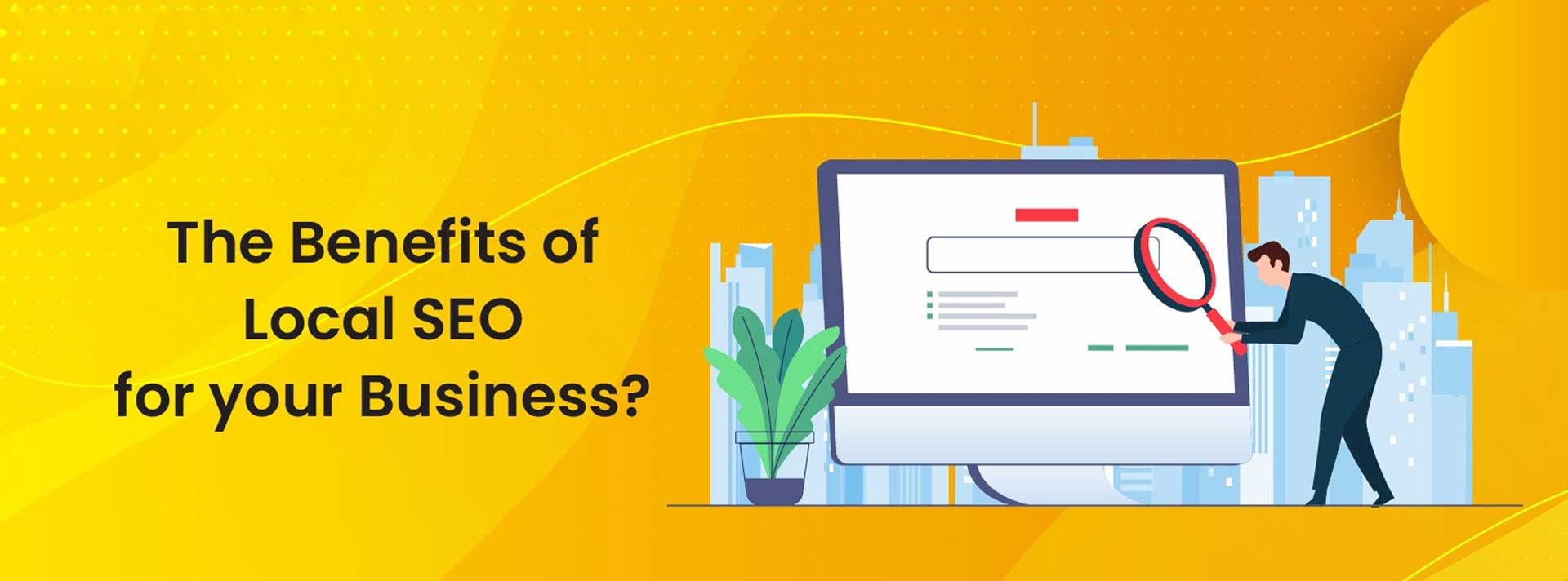 Benefits of Local SEO in 2021
